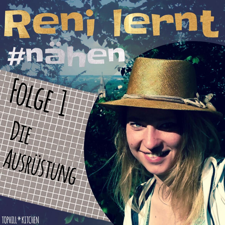 Reni lernt #nähen | Titelbild Folge 1 | Die Ausrüstung